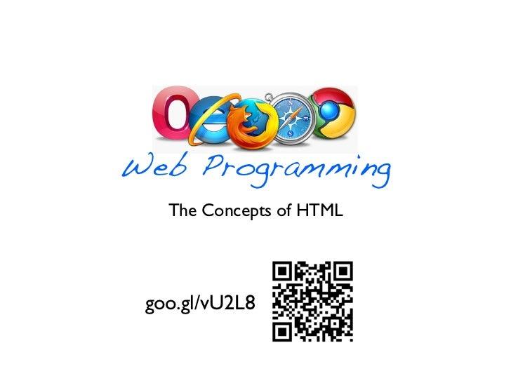 Web Programming   The Concepts of HTML goo.gl/vU2L8