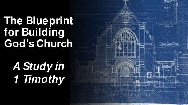 1st Timothy: The Blueprint for Building God's Church First Point Thanksgiving 1st Timothy 1:12 The Blueprint for Building ...