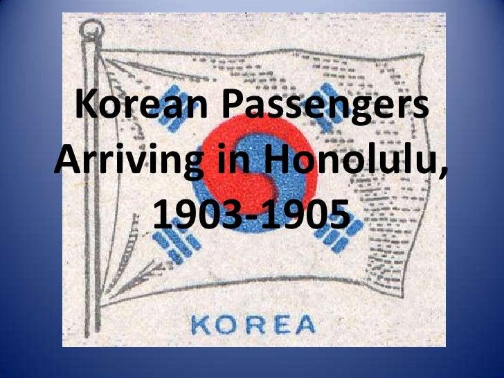 Korean PassengersArriving in Honolulu,     1903-1905      ADD CITATION HERE!!