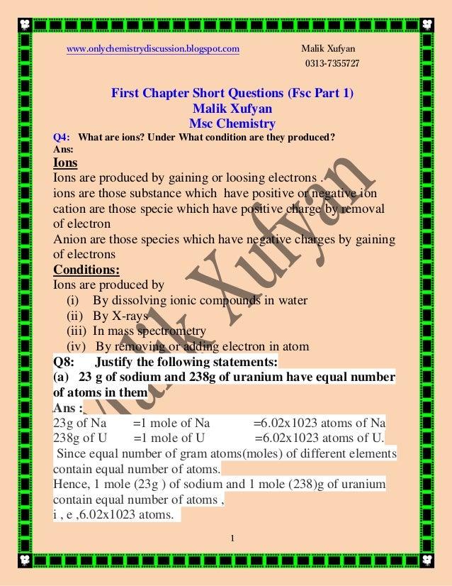 www.onlychemistrydiscussion.blogspot.com Malik Xufyan 0313-7355727 1 First Chapter Short Questions (Fsc Part 1) Malik Xufy...