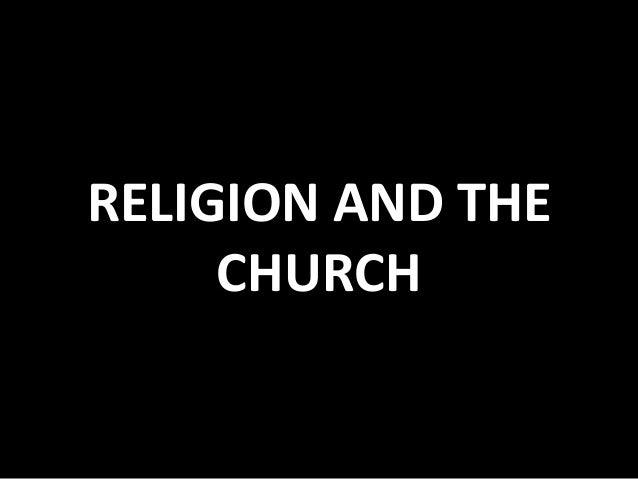 RELIGION AND THE CHURCH