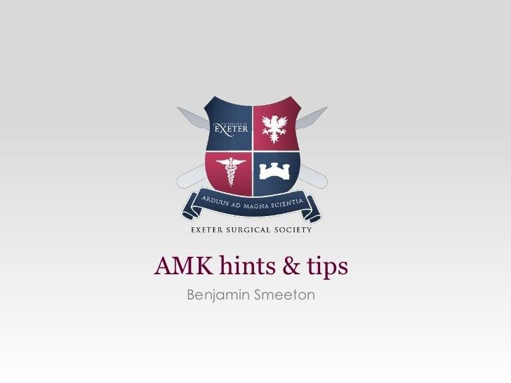 AMK hints & tips  Benjamin Smeeton