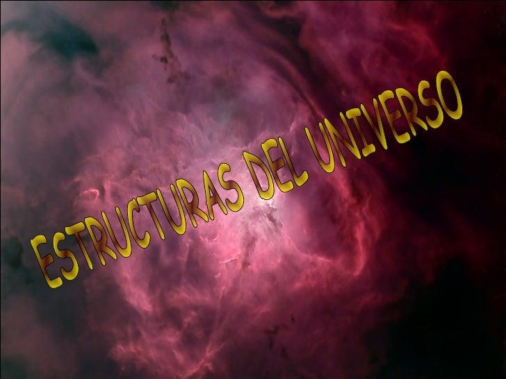 ESTRUCTURAS DEL UNIVERSO