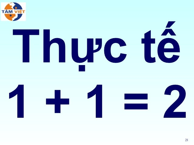 Thực tế1+1=2      21