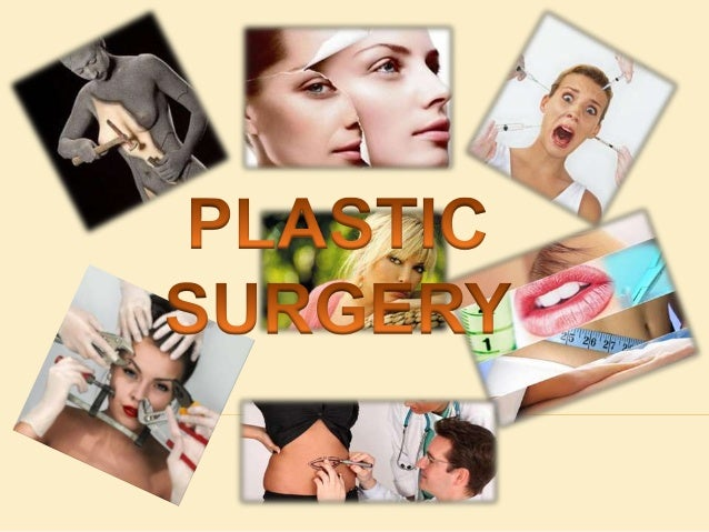  When you hear of plastic surgery, what do you think of?