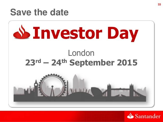 33 Save the date Investor Day London 23rd – 24th September 2015