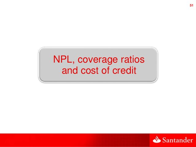 51 NPL, coverage ratios and cost of credit
