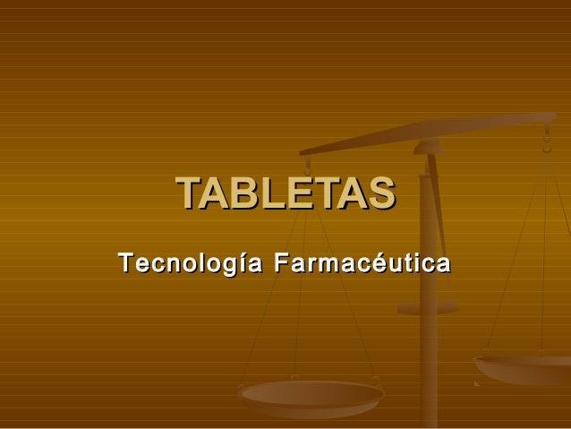 TABLETASTecnología Farmacéutica