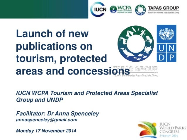 Launch of new  publications on  tourism, protected  areas and concessions  IUCN WCPA Tourism and Protected Areas Specialis...