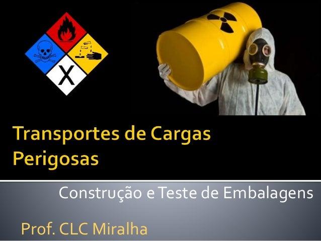 Construção eTeste de Embalagens Prof. CLC Miralha