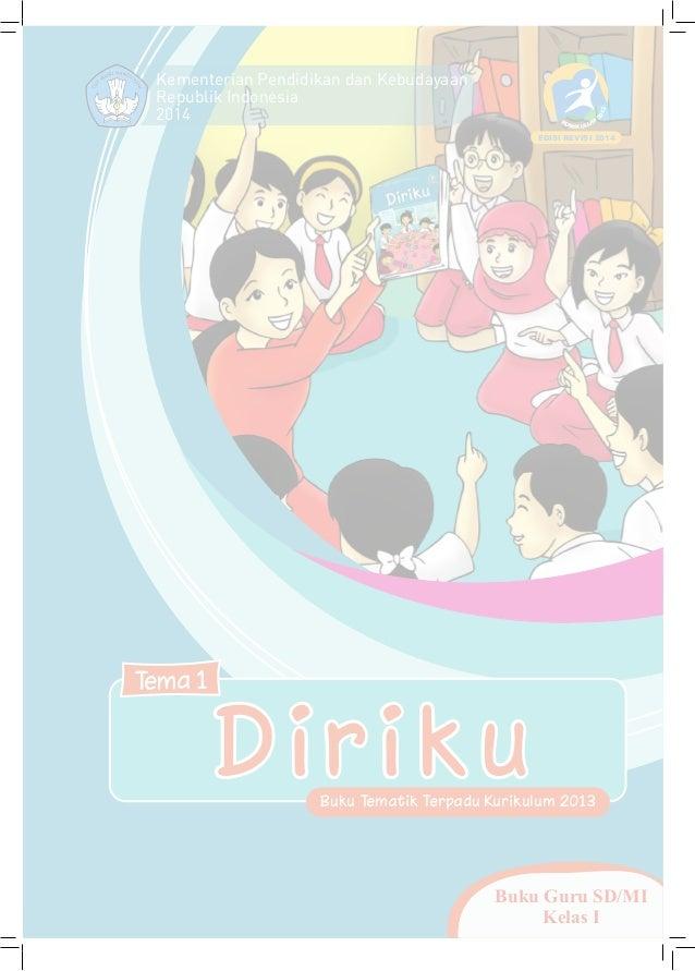 Buku Guru SD/MI Kelas I Kementerian Pendidikan dan Kebudayaan Republik Indonesia 2014 3102 K MU UR LIKU EDISI REVISI 2014 ...