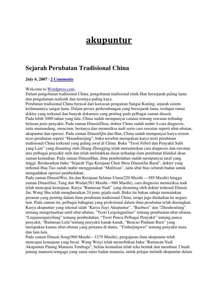 akupunturSejarah Perubatan Tradisional ChinaJuly 6, 2007 · 2 CommentsWelcome to Wordpress.com.Dalam pengobatan tradisiona...