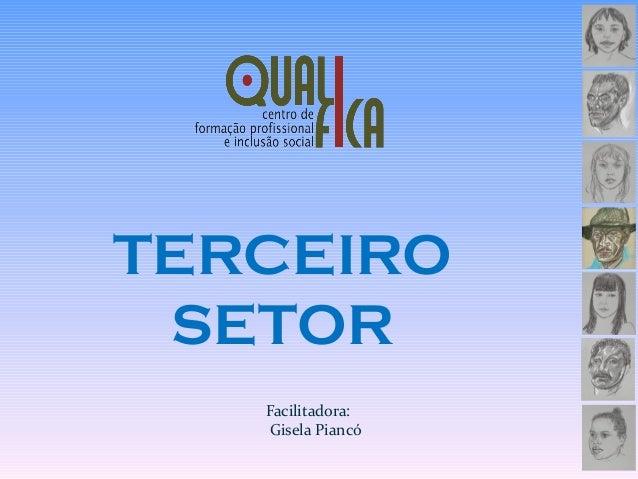 TERCEIRO SETOR Facilitadora: Gisela Piancó