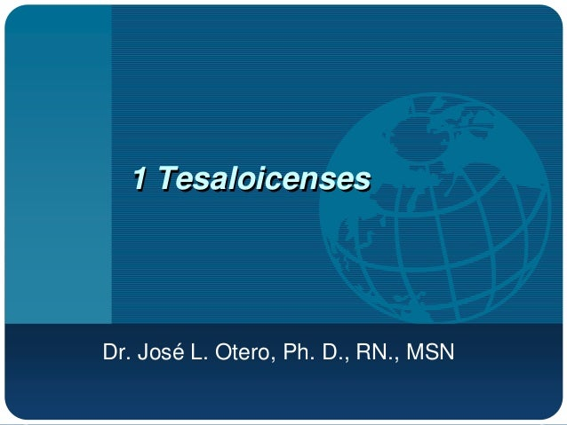 1 TesaloicensesDr. José L. Otero, Ph. D., RN., MSN