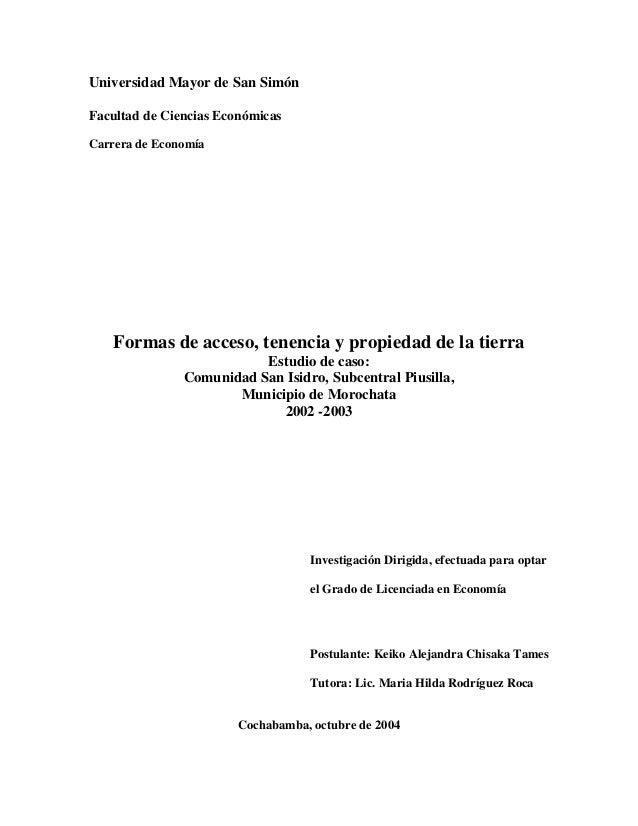 Universidad Mayor de San SimónFacultad de Ciencias EconómicasCarrera de Economía    Formas de acceso, tenencia y propiedad...