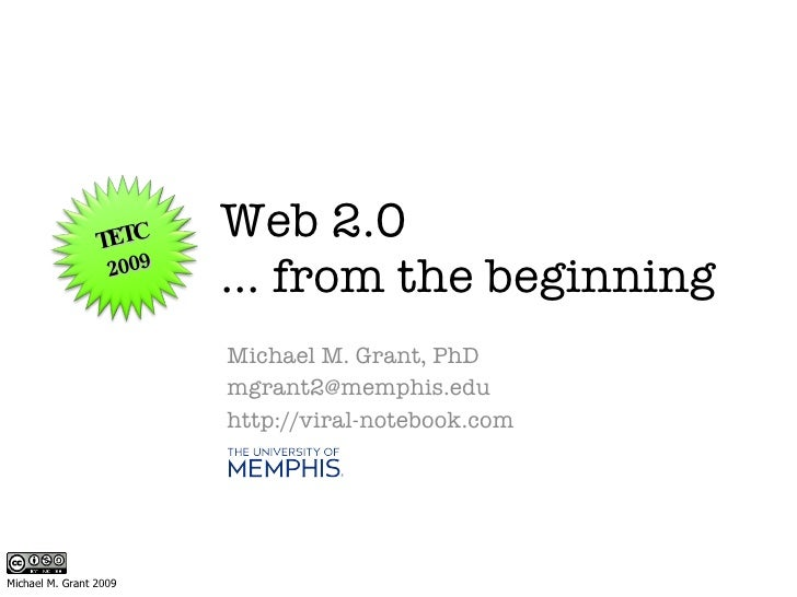 Michael M. Grant, PhD [email_address] http://viral-notebook.com Web 2.0 … from the beginning TETC 2009 Michael M. Grant 2009