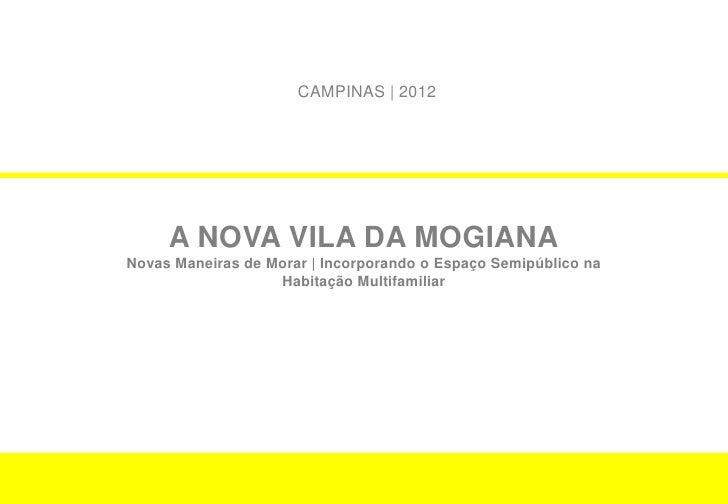 CAMPINAS | 2012     A NOVA VILA DA MOGIANANovas Maneiras de Morar | Incorporando o Espaço Semipúblico na                  ...