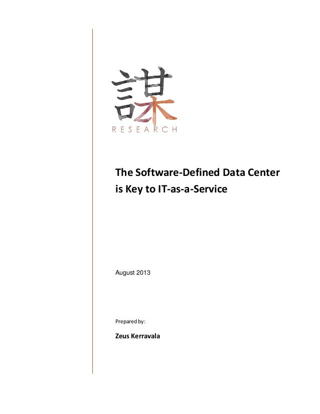 The Software-Defined Data Center is Key to IT-as-a-Service August 2013 Prepared by: Zeus Kerravala