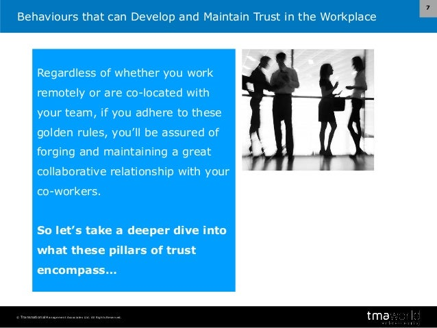 developing and maintaining trust at work How can you build and maintain trust with colleagues  to developing high  potential individuals and teams, as well as working with ftse 100.