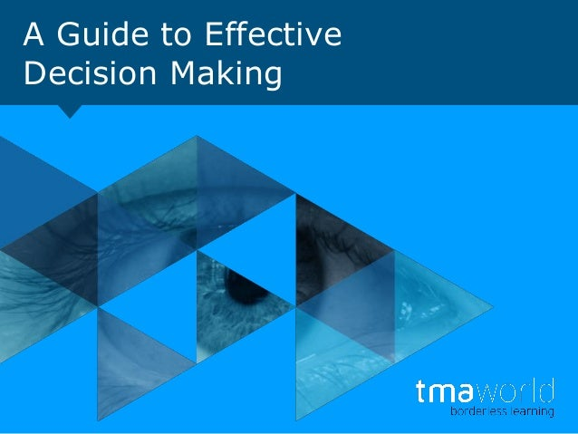 A Guide to Effective Decision Making