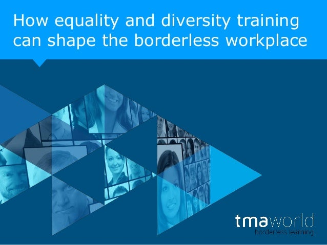 How equality and diversity training can shape the borderless workplace