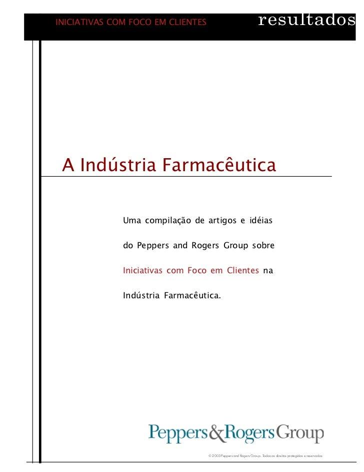 INICIATIVAS COM FOCO EM CLIENTES                                   resultados A Indústria Farmacêutica              Uma co...