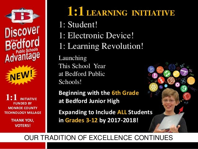 1:1LEARNING INITIATIVE OUR TRADITION OF EXCELLENCE CONTINUES Launching This School Year at Bedford Public Schools! Beginni...