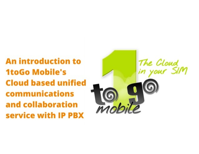 How Your Business can enjoy the Benefits of Cloud Unified Communications / IP PBX with 1toGo Mobile