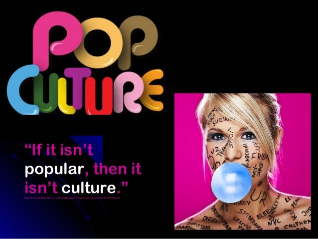 """If it isn't popular, then it isn't culture."" http://www.intellectbooks.co.uk/MediaManager/File/popularculture%28jan12%29w..."