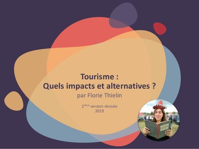 Tourisme : Quels impacts et alternatives ? par Florie Thielin 2ème version révisée 2019