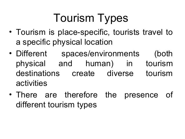 different types of tourism destinations Destinations and their stakeholders are responsible for ensuring that growth is   assessing the impact value of different types of tourism.