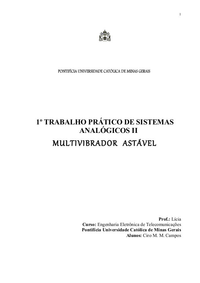 1º TRABALHO PRÁTICO DE SISTEMAS ANALÓGICOS II MULTIVIBRADOR ASTÁVEL Prof.: Lícia Curso: Engenharia Eletrônica de Telecomun...