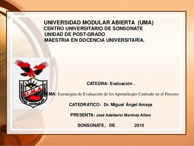 UNIVERSIDAD MODULAR ABIERTA (UMA) CENTRO UNIVERSITARIO DE SONSONATE UNIDAD DE POST-GRADO MAESTRIA EN DOCENCIA UNIVERSITARI...