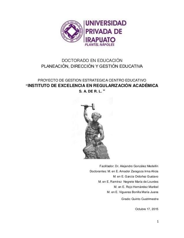 """1 DOCTORADO EN EDUCACIÓN PLANEACIÓN, DIRECCIÓN Y GESTIÓN EDUCATIVA PROYECTO DE GESTION ESTRATEGICA CENTRO EDUCATIVO """"INSTI..."""
