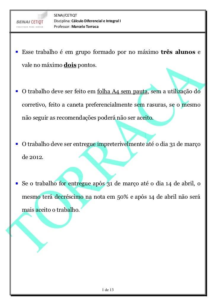 SENAI/CETIQT            Disciplina: Cálculo Diferencial e Integral I            Professor: Marcelo TorracaEsse trabalho é ...