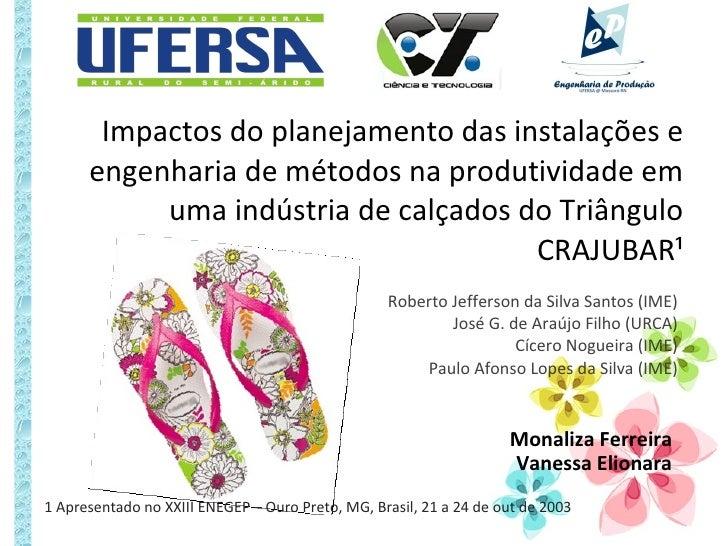 Impactos do planejamento das instalações e engenharia de métodos na produtividade em uma indústria de calçados do Triângul...