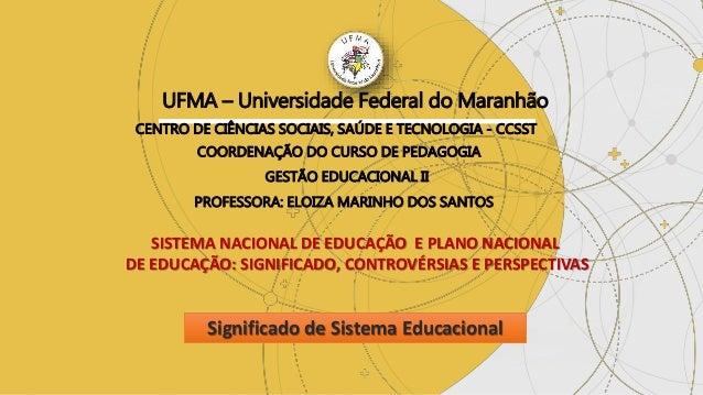 UFMA – Universidade Federal do Maranhão CENTRO DE CIÊNCIAS SOCIAIS, SAÚDE E TECNOLOGIA - CCSST COORDENAÇÃO DO CURSO DE PED...