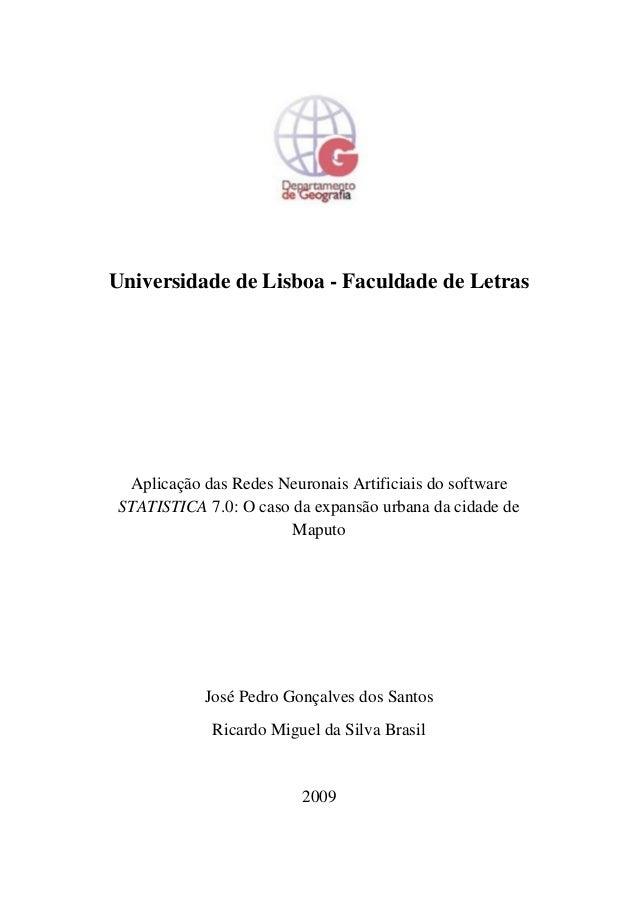 Universidade de Lisboa - Faculdade de Letras Aplicação das Redes Neuronais Artificiais do software STATISTICA 7.0: O caso ...