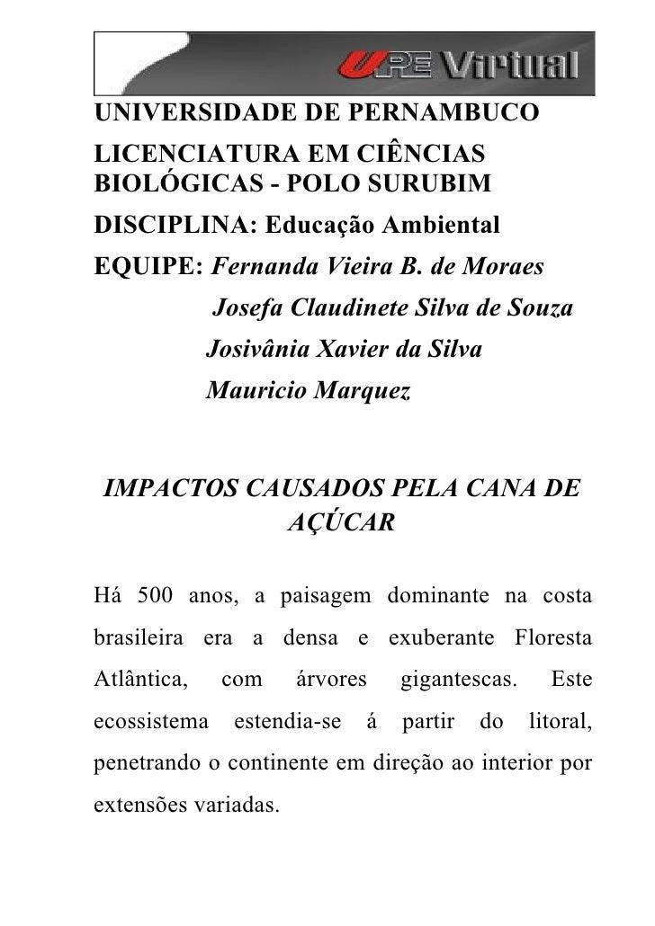 UNIVERSIDADE DE PERNAMBUCO LICENCIATURA EM CIÊNCIAS BIOLÓGICAS - POLO SURUBIM DISCIPLINA: Educação Ambiental EQUIPE: Ferna...