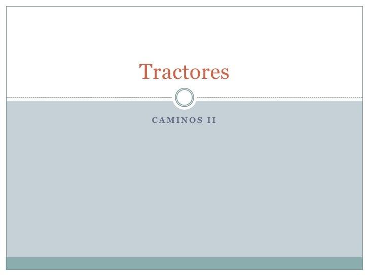 Tractores CAMINOS II