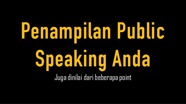 Memudahkan Public Speaking Anda…