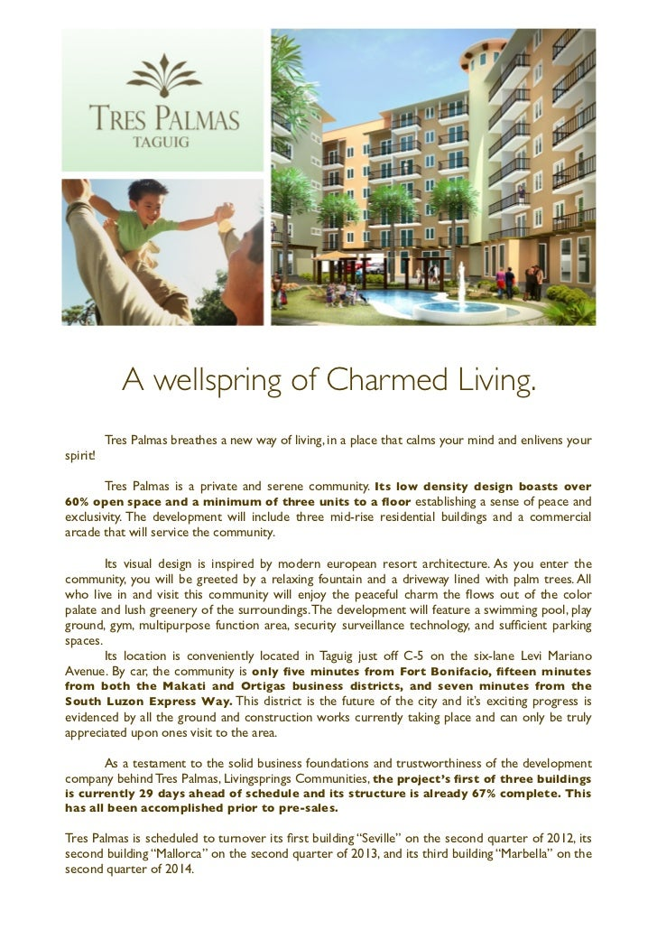A wellspring of Charmed Living.	     Tres Palmas breathes a new way of living, in a place that calms your mind and enliven...