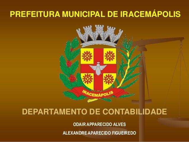 PREFEITURA MUNICIPAL DE IRACEMÁPOLIS  DEPARTAMENTO DE CONTABILIDADE               ODAIR APPARECIDO ALVES           ALEXAND...