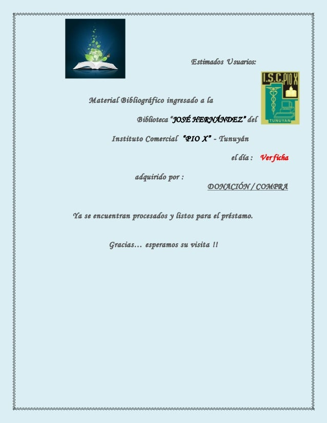"""Estimados Usuarios: Material Bibliográfico ingresado a la Biblioteca """"JOSÉ HERNÁNDEZ"""" del Instituto Comercial """"PIO X"""" - Tu..."""