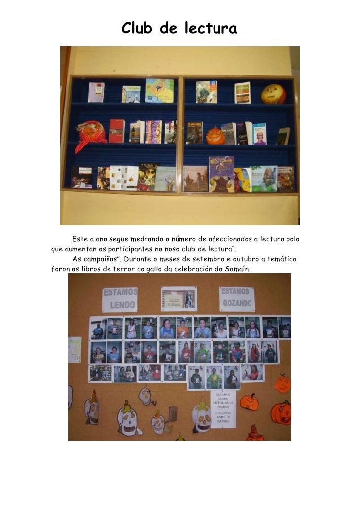 Club de lectura<br />Este a ano segue medrando o número de afeccionados a lectura polo que aumentan os participantes no no...