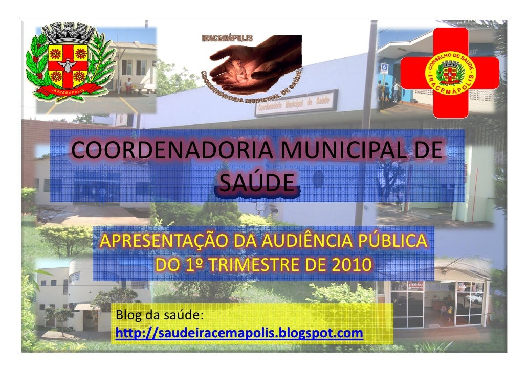 COORDENADORIA MUNICIPAL DE          SAÚDE    APRESENTAÇÃO DA AUDIÊNCIA PÚBLICA        DO 1º TRIMESTRE DE 2010     Blog da ...