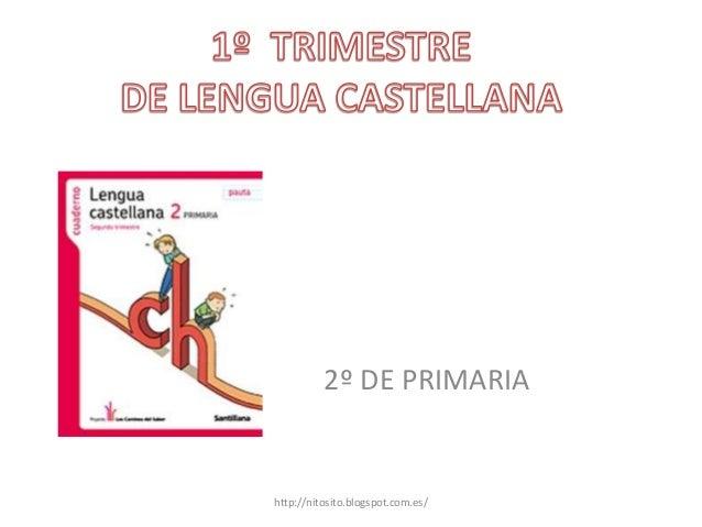 2º DE PRIMARIA  http://nitosito.blogspot.com.es/