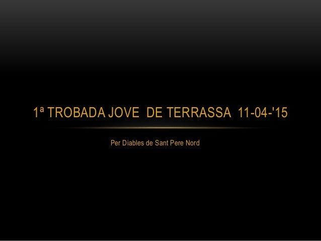 Per Diables de Sant Pere Nord 1ª TROBADA JOVE DE TERRASSA 11-04-'15