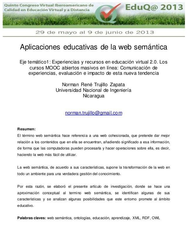 Aplicaciones educativas de la web semántica Eje temático1: Experiencias y recursos en educación virtual 2.0. Los cursos MO...