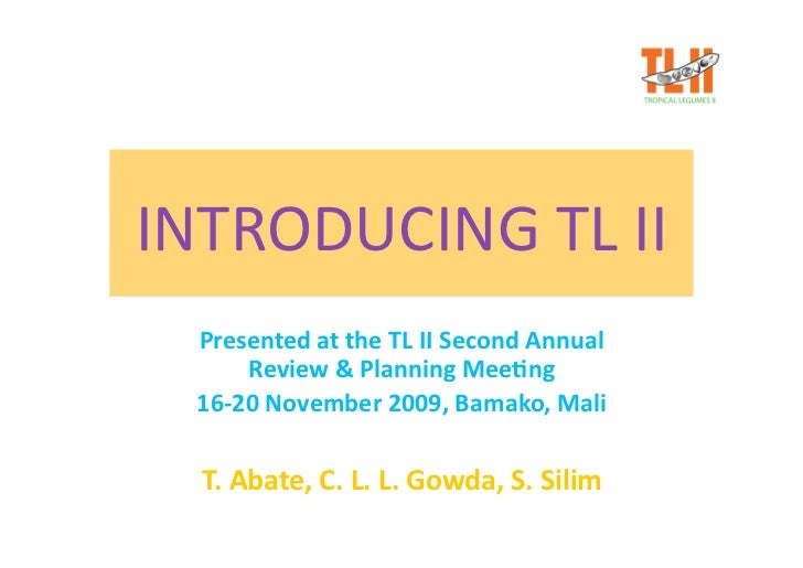 INTRODUCINGTLII   PresentedattheTLIISecondAnnual       Review&PlanningMee;ng   16‐20November2009,Bamako,...